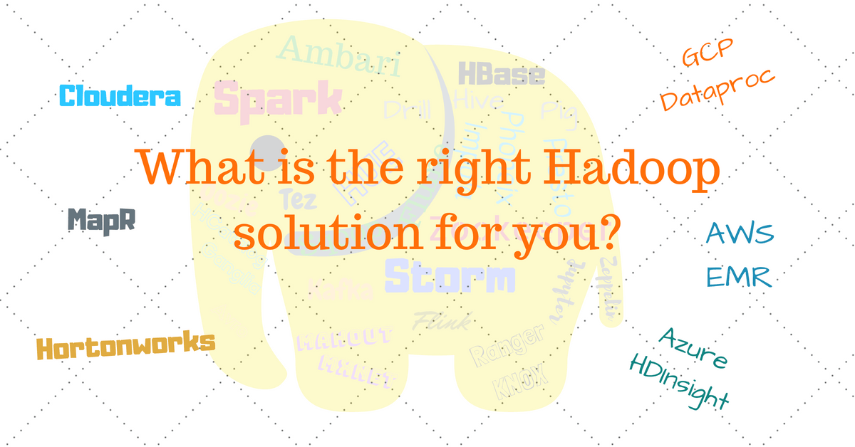 Which Is Right Hadoop Solution For You It Cheer Up
