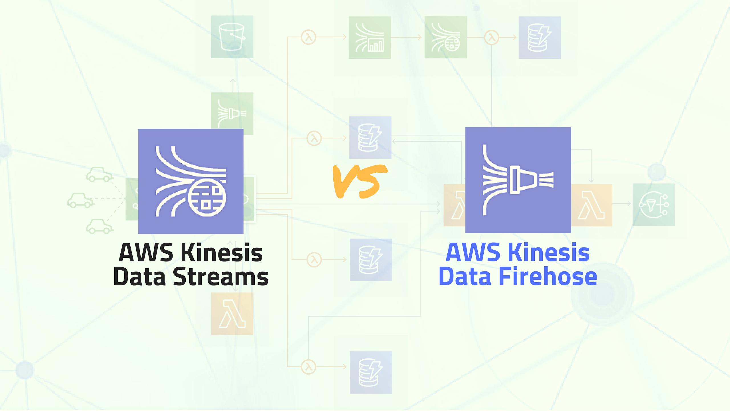 AWS Kinesis Data Streams vs  Kinesis Data Firehose - IT Cheer Up