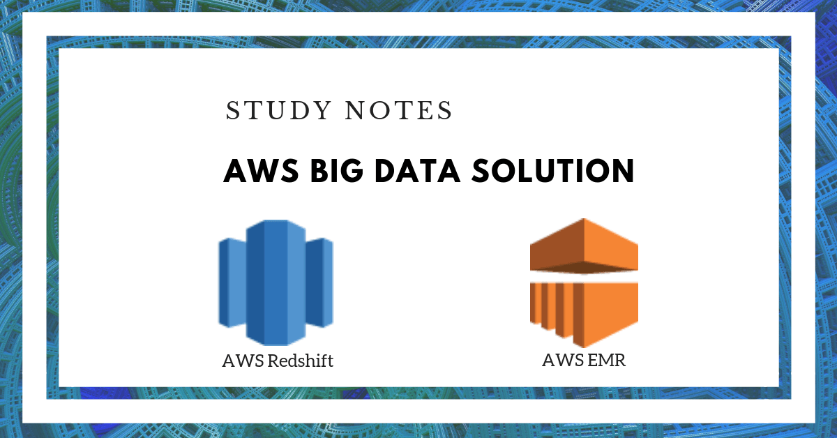 AWS Big Data Study Notes - EMR and Redshift - IT Cheer Up